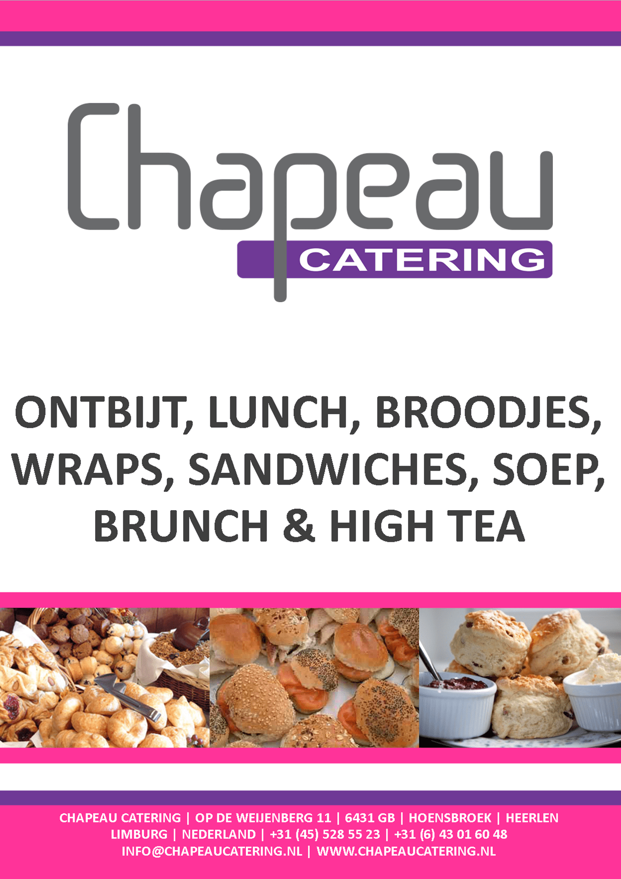 ONTBIJT, LUNCH, BROODJES, WRAPS, SANDWICHES, SOEP, BRUNCH & HIGH TEA CATERING